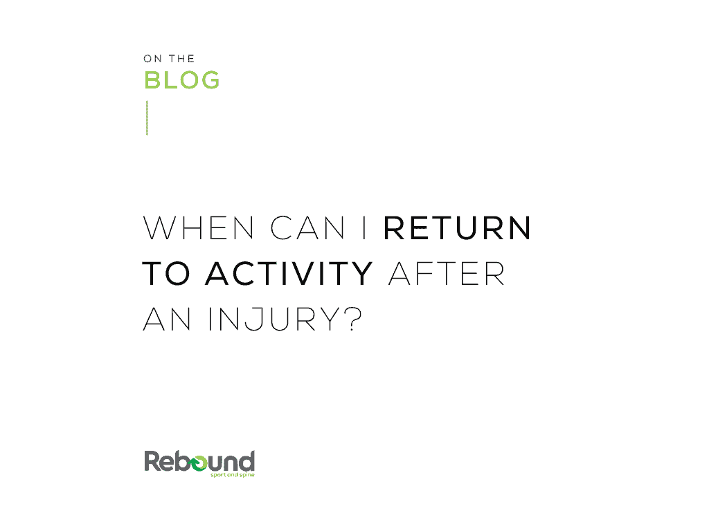 Rebound Sport and Spine Langley BC - return to activity blog